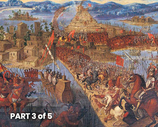 Crusade to Tenochtitlan: Among the Cactus Rocks (Part 3 of 5)
